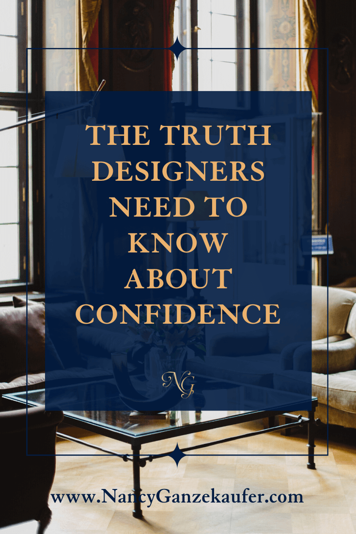 The truth all interior designers need to know about confidence.