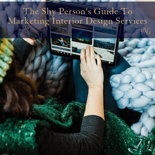 The Shy Person's Guide To Marketing Interior Design Services