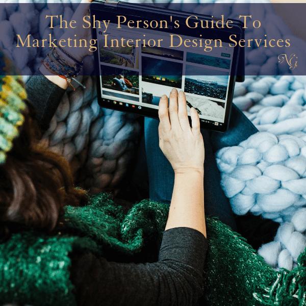 The Shy Person's Guide To Marketing Interior Design Services