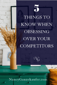 5 things to know when obsessing over your competitors in the interior design industry. #competition #competitors #obsessedwithcompetitors