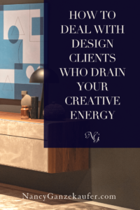How to deal with interior design clients who drain your creative energy once you have been hired. #dealingwithclients #drainingclients #interiordesignclients