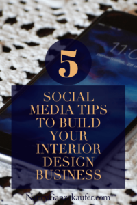 How to use these 5 social media tips to build your interior design business like a pro. #socialmedia #usingsocialmedia #designbusinesstips #buildyourdesignbusiness