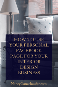 How to use your personal facebook page as a marketing tool in your interior design business for networking and client growth.