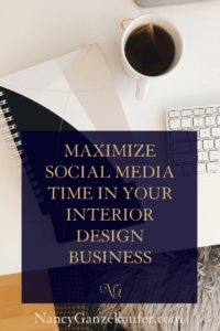 Maximize social media time in your interior design business with a marketing strategy and time management. #socialmediamarketing #createamarketingplan #timemanagement #marketingstrategies