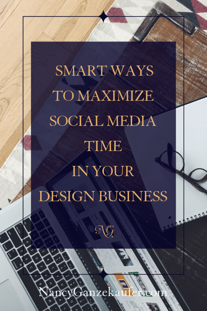 Smart ways to maximize social media time in your interior design business by having a marketing strategy plan in place.