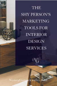 The shy person's marketing tools for interior design services in all of the social media platforms with confidence and success. #shynessandmarketing #promotingyourservices #interiordesignbusinessblog