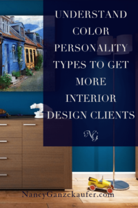 Understand color personality types to get more interior design clients.   #colorpersonality #understandingyourclients #interiordesignclients