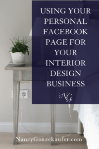 Using your personal facebook page for client growth in your interior design business.