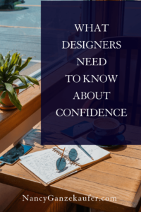 What designers need to know about confidence as small business owners. #confidence #truthaboutconfidence #interiordesignbusinessowners #decorators