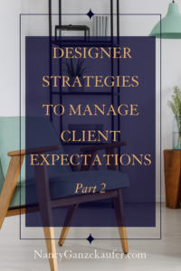 Interior designer strategies to manage client expectations part 2 #designclientexpectations #managingclientexpectations #interiordesigners #interiordesignbusinesstips #interiordesignbusinessblog #interiordesignbusinesscoach  #BusinessCoachNancy #theinteriordesignbusinessforum