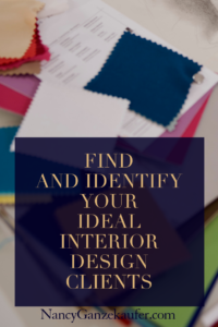 Learn how to find and identify your ideal interior design clients. #findingidealclients #identifyingidealdesignclients #interiordesignbusinessclients