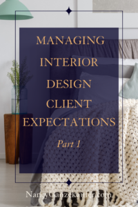 Tips for managing interior design client expectations part 1 #managingclientexpectations #interiordesignclients #clientexpectations #interiordesignbusiness #businessownerstrategies #designerservices