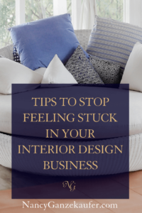 Tips to stop feeling stuck in your interior design business.  #gettingunstuckinbusiness #feelingstuckinyourbusiness #stopfeelingstuck #motivation #interiordesigners #interiordesignbusiness