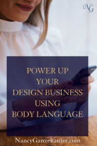 Power up your design business using body language tips in your sales consultation. #interiordesignbusinesstips #bodylanguagetips #sales #potentialclients