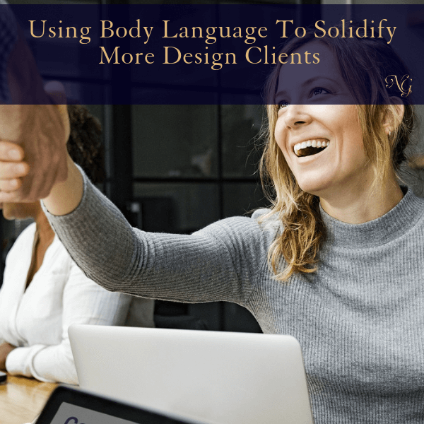 Using Body Language To Solidify More Design Clients