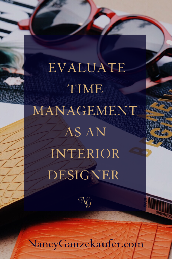 Evaluate time management as an interior designer. #time #managingtime #designbiz