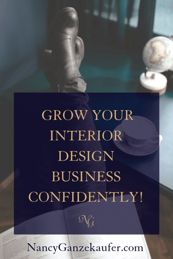 Grow your interior design business confidently by doing your research, making your decisions and then going for it. #confidence #businessgrowth #interiordesignbusiness #businesscoachnancy