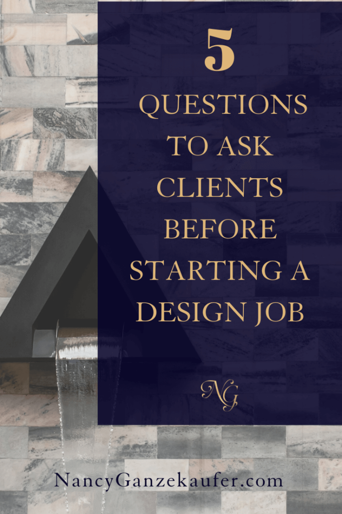 5 important questions to ask clients before starting a design job. #questionstoask #designclients #businesscoachnancy