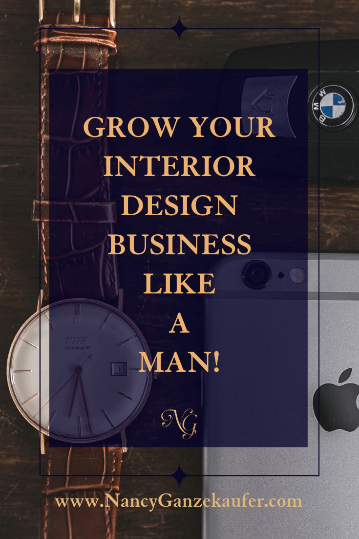 Grow your interior design business like a man and do your research, set your prices and go for it.