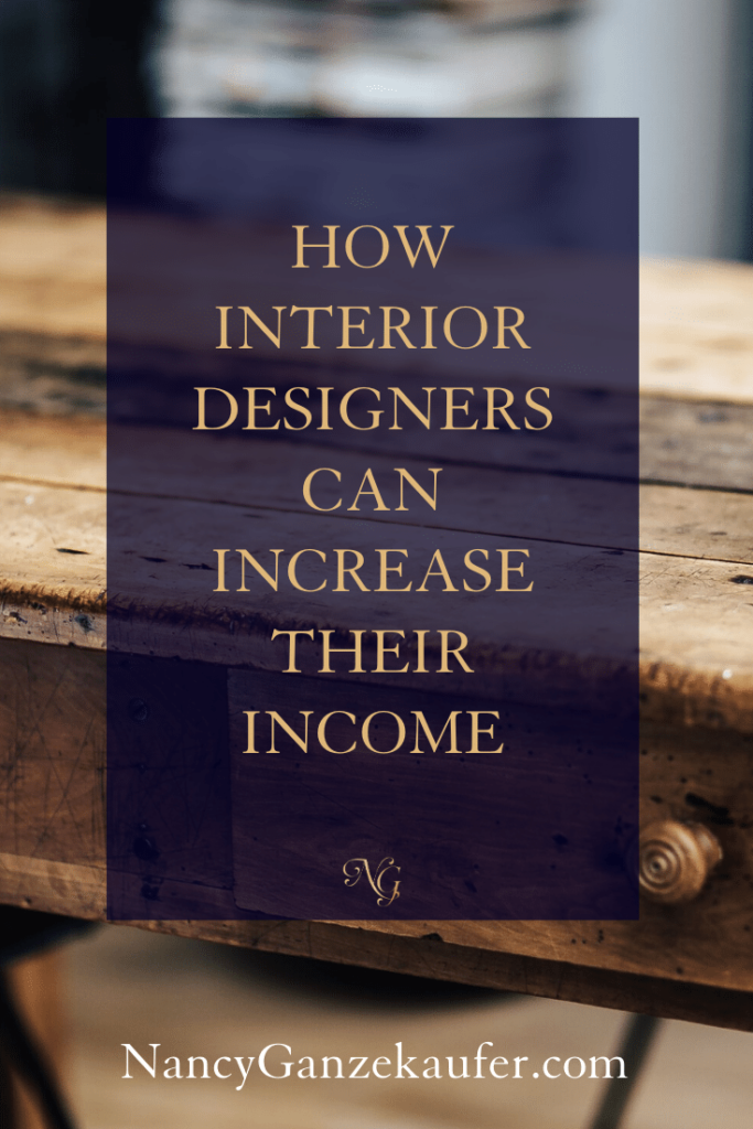 How interior designers can increase their income. #businessgrowth #businesstips #businesscoachnancy