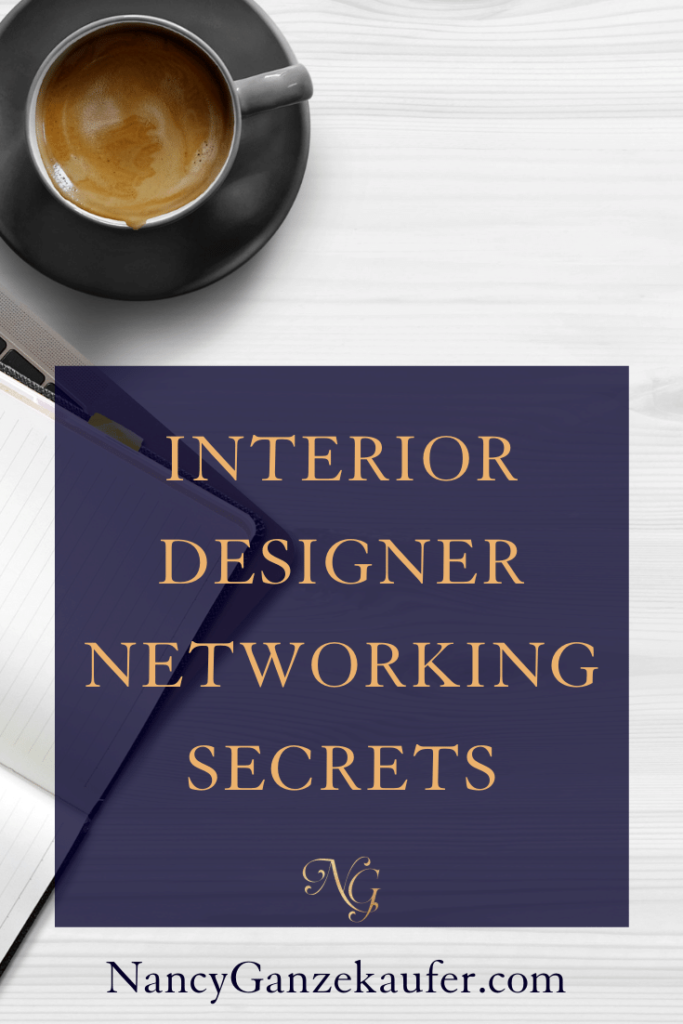Interior designer networking secrets. #networking #decorators #interiordesignbusinessblog #businesscoachnancy