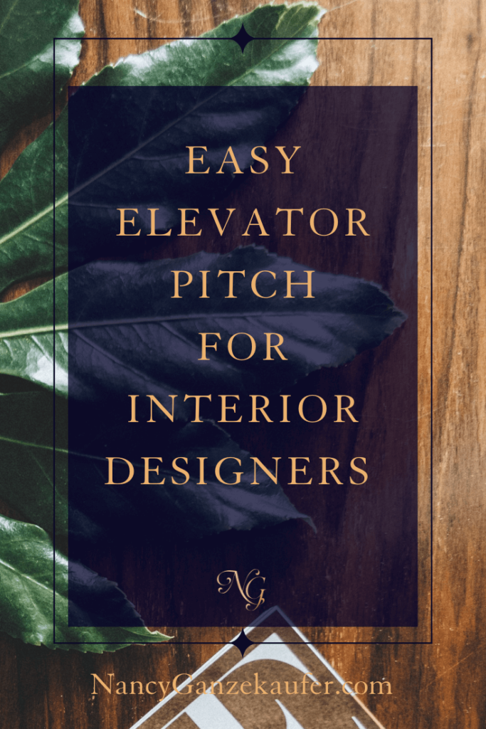 Simple to use elevator pitch for interior designers.  #simpleelevatorpitch #interiordesigners #designbusiness