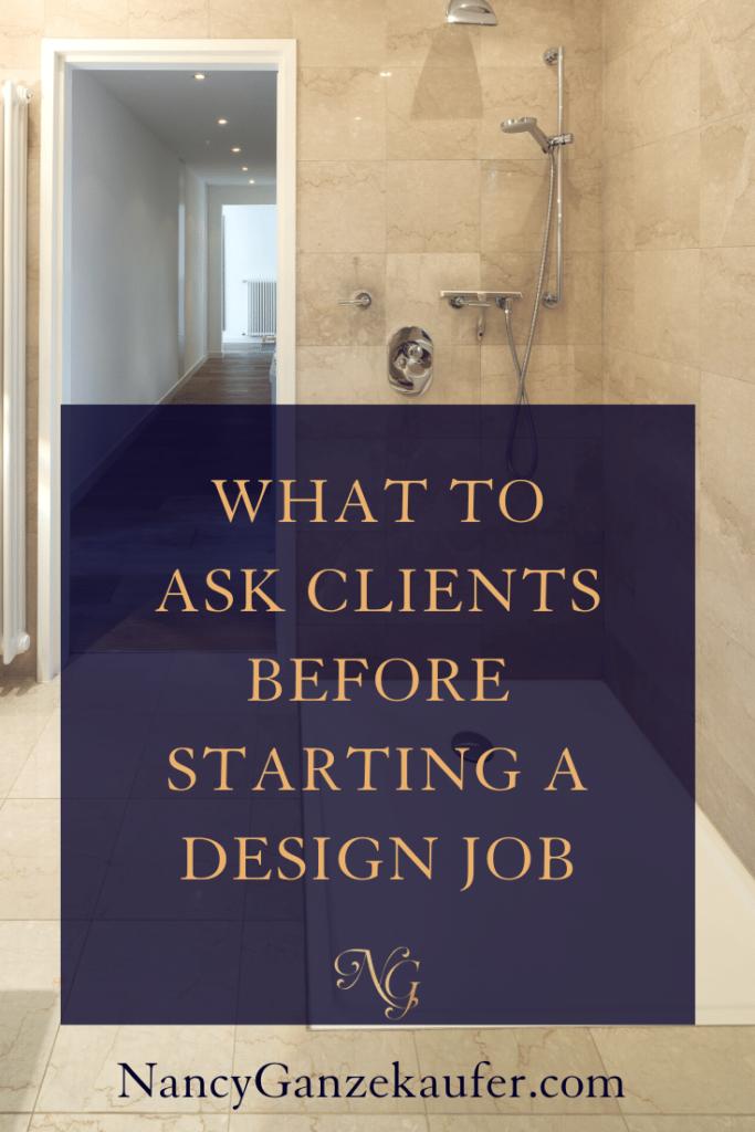 What you should ask clients before starting that interior design job. #interiordesigners #designbusiness #interiordesignbusinesscoach