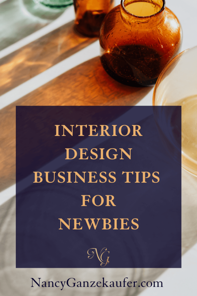 Interior design business tips for newbies who are just getting started. #newbies #designers #designbusiness #careertips