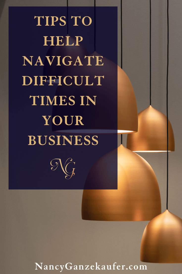 tips to help navigate difficult times in your business