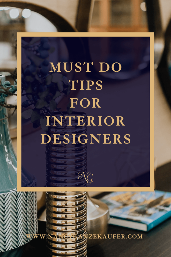 Must do tips for all interior designers by business coach Nancy.
