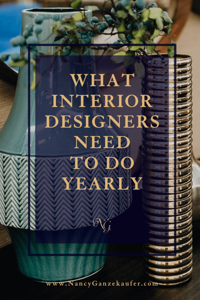 What interior designers need to do on a yearly basis.