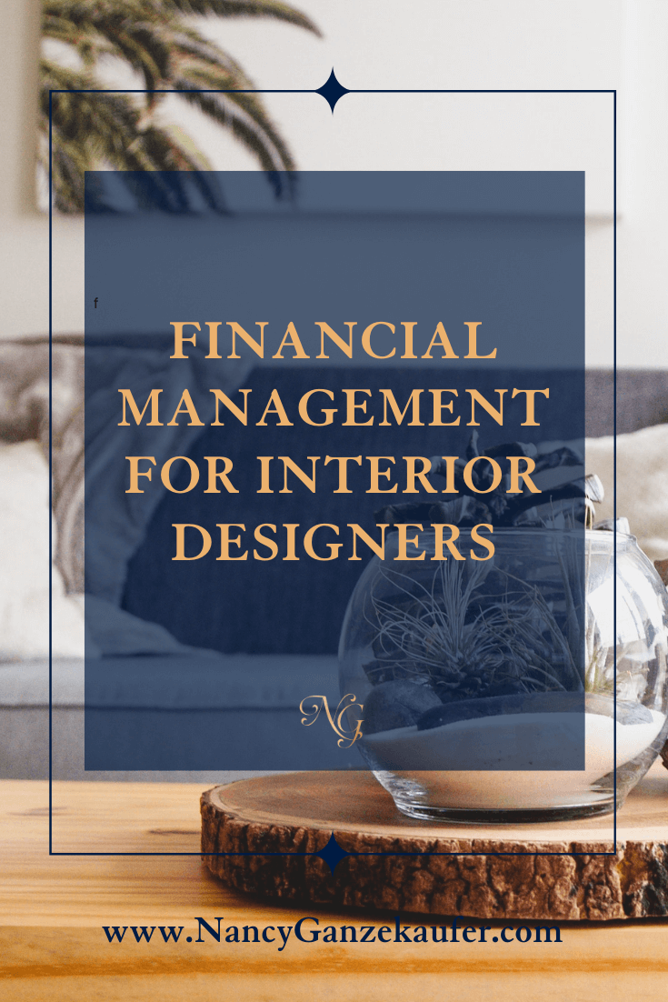 Financial management tips for interior designers and their business.