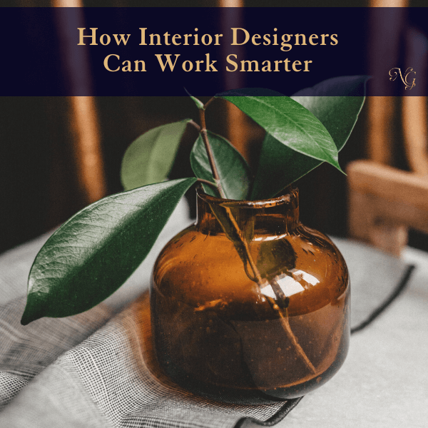 How Can Interior Designers Work Smarter?