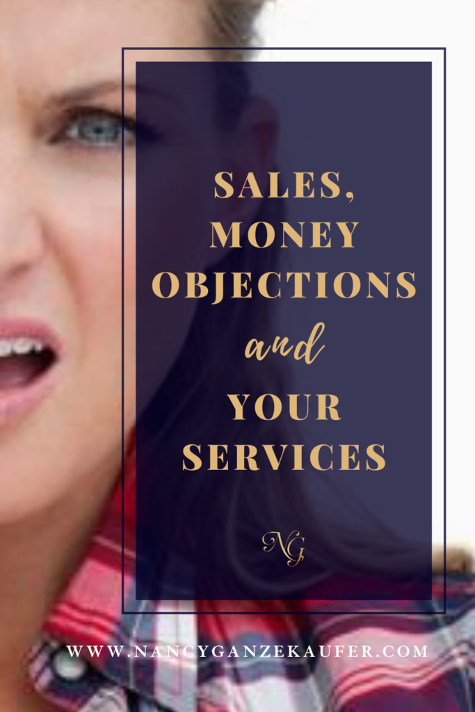 Secrets to handling sales, money objections and your services.