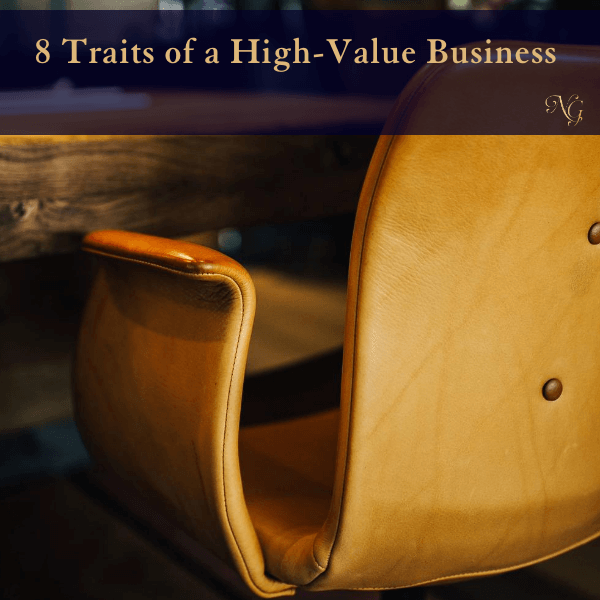 8 Traits of a High-Value Business