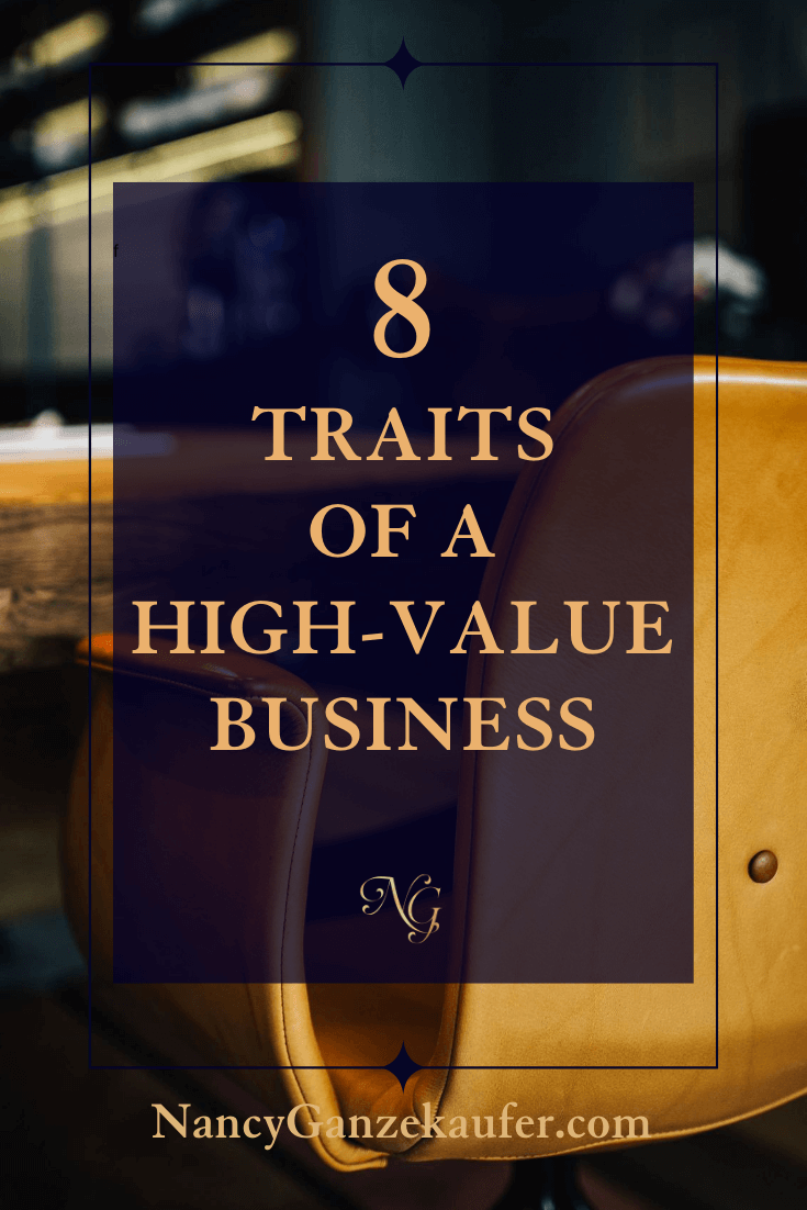 Eight traits to have in a high-value business.