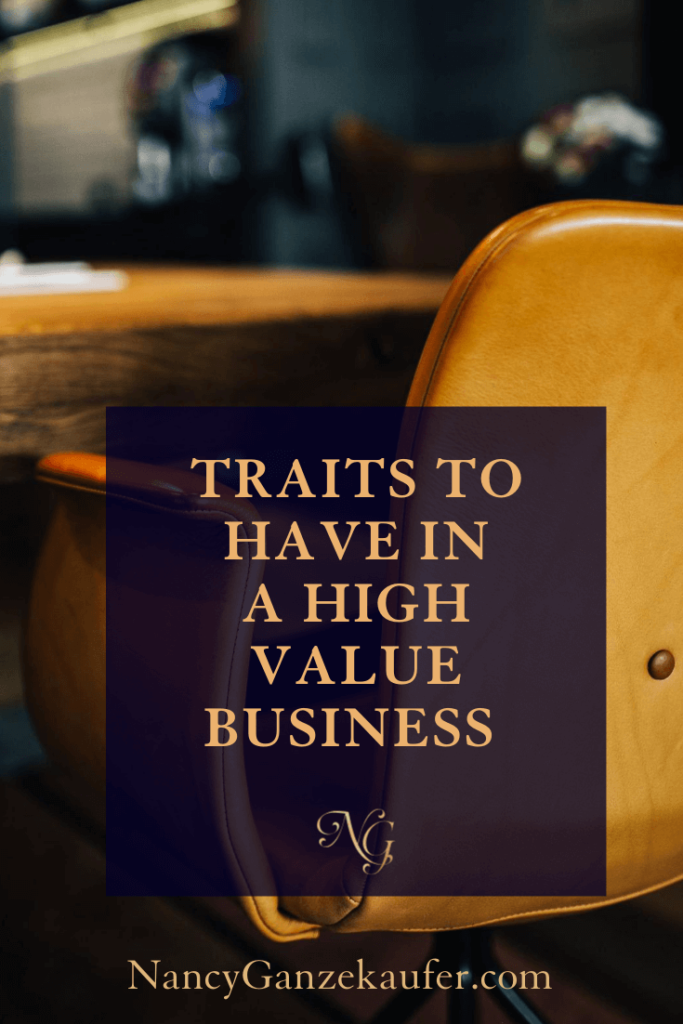 Success traits to have in any high value business.