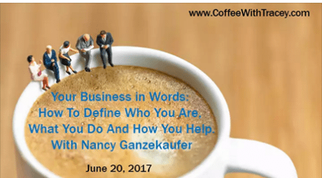 Coffee with Tracey Podcast, Nancy Ganzekaufer shares her powerful and impactful marketing message