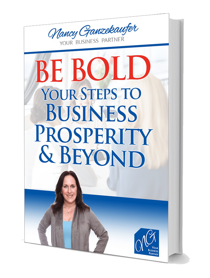 Nancy Ganzekaufer Be Bold ~ Your Steps to Business Prosperity & Beyond