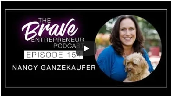 The Brave Entrepreneur Podcast with Nancy Ganzekaufer