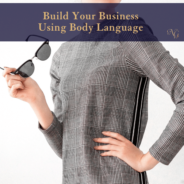 Build Your Business Using Body Language