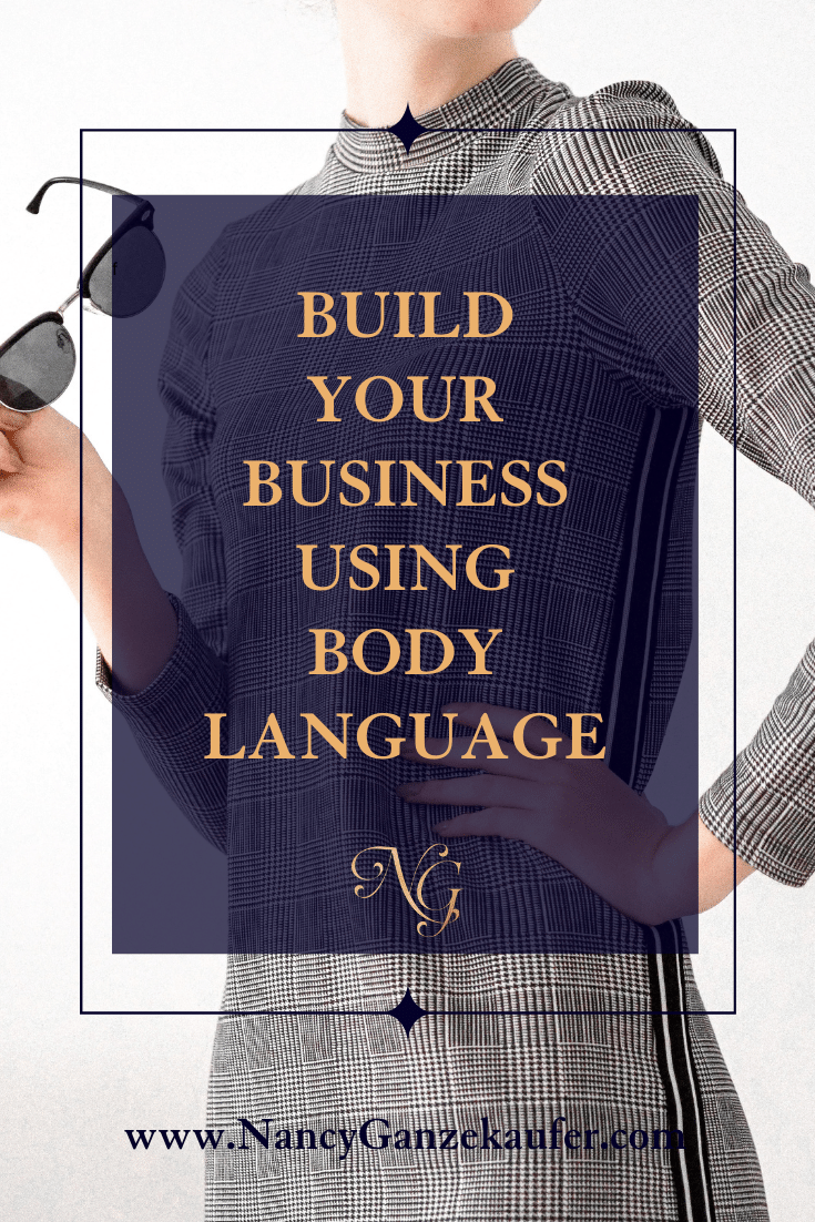 Build your business using body language tips from a certified trainer expert and coach.