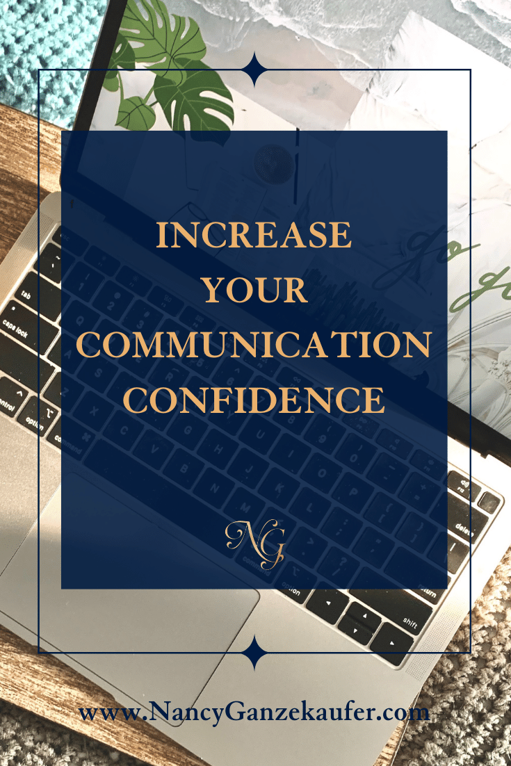 How to increase your communication confidence when working with clients.