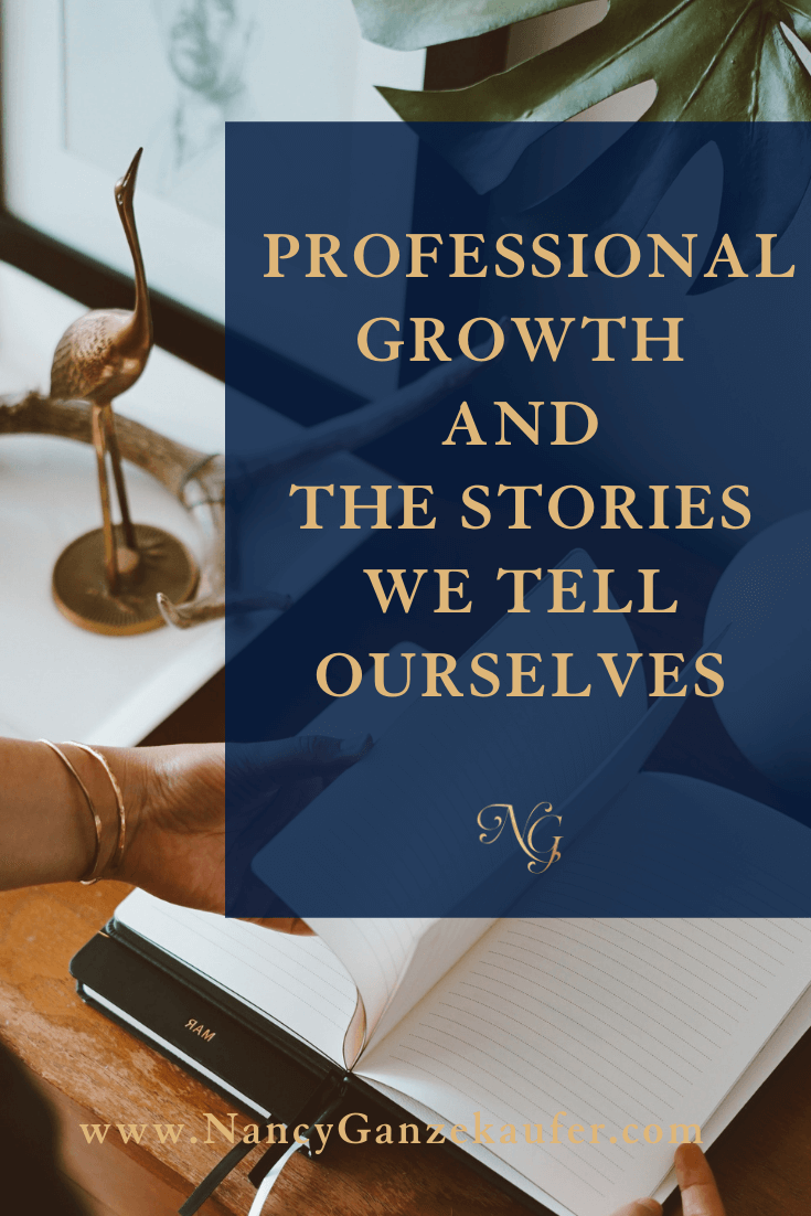 Stop hindering professional growth with the stories we tell ourselves.