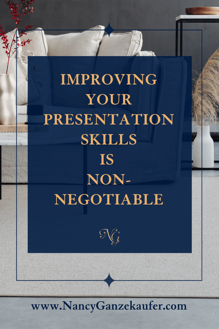 Improving your presentation skills is non-negotiable.